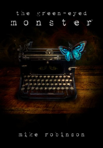 The Green-Eyed Monster by Mike Robinson – A New Breed of Thriller, Supernatural Mystery And a Journey Into The Cosmos of Two Strange And Troubled Lives