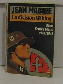 La division wiking: dans l'enfer blanc (1941-1943) par Mabire