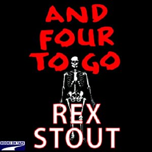 And Four to Go | [Rex Stout]