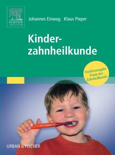 Kinderzahnheilkunde: Studienausgabe Praxis Der Zahnheilkunde Band 14 (Volume 3) (German Edition)