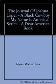 the journal of joshua loper book report This fictional journal of sixteen-year-old joshua loper, son of a former slave and a free man of color, is so rich it's hard to know where to begin it's an action- packed adventure about a cattle drive from texas to abilene, kansas, in the late spring and summer of 1871 it's a glimpse into the hardships and.