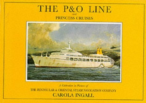 the-p-o-line-and-princess-cruises-a-celebration-in-pictures-of-the-peninsular-and-oriental-steam-nav