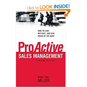 ProActive Sales Management: How to Lead, Motivate, and Stay Ahead of the Game William