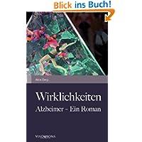 Wirklichkeiten: Alzheimer - Ein Roman