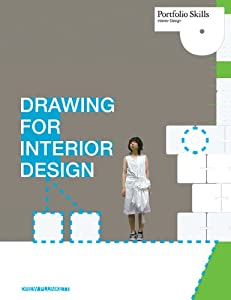 Drawing for Interior Design (Portfolio Skills) by Laurence King