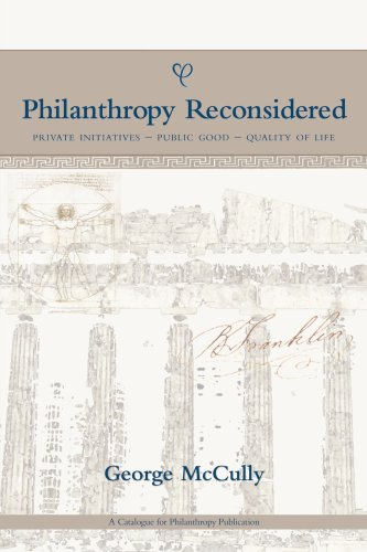 Philanthropy Reconsidered: Private Initiatives - Public Good - Quality of Life