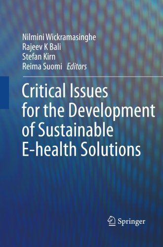 Critical Issues for the Development of Sustainable E-health Solutions (Healthcare Delivery in the Information Age)
