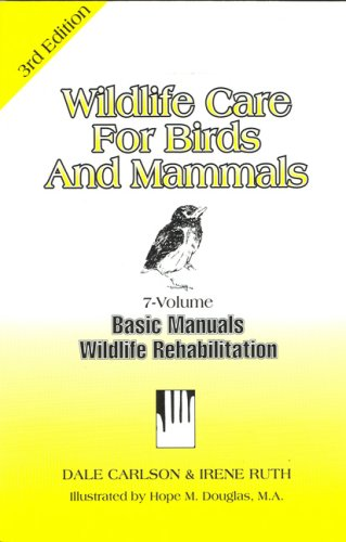 Wildlife Care for Birds & Mammals (Basic Manual Wildlife Rehabilitation)