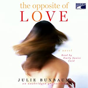 The Opposite of Love | [Julie Buxbaum]