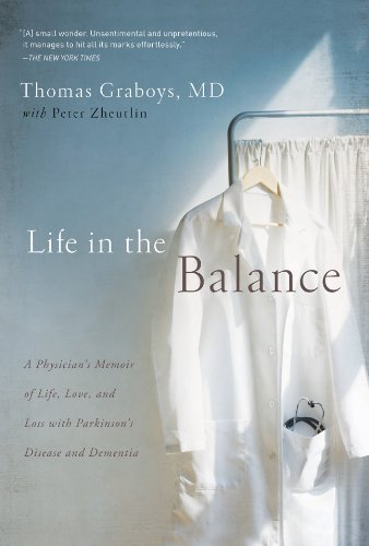 Life in the Balance: A Physician's Memoir of Life, Love,...