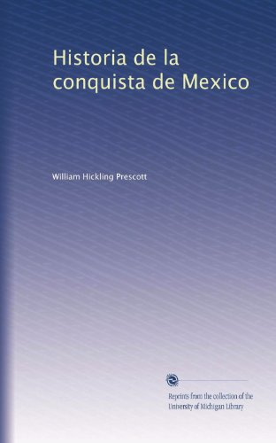Historia de la conquista de Mexico (Spanish Edition)