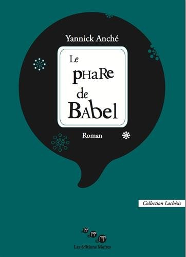 Le phare de Babel : roman
