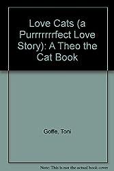 Love Cats (a Purrrrrrrfect Love Story): A Theo the Cat Book
