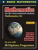 Mathematics for the international student Mathematics SL Third Edition