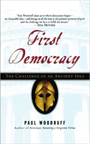 First Democracy; The Challenge of an Ancient Idea.