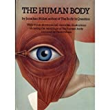 The Human Body: With Three-Dimensional, Movable Illustrations Showing the Workings of the Human Body (0670386057) by Jonathan Miller