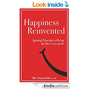 Happiness Reinvented: Igniting Principles of Being the Best You can be