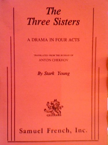 Three Sisters: a Drama in Four Acts
