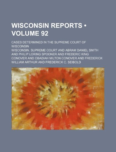 Wisconsin Reports (Volume 92); Cases Determined in the Supreme Court of Wisconsin