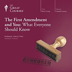 The First Amendment and You: What Everyone Should Know | [The Great Courses]