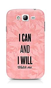 AMEZ i can and i will watch me Back Cover For Samsung Galaxy Grand i9082