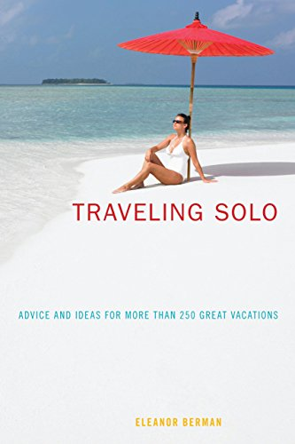 Traveling Solo: Advice And Ideas For More Than 250 Great Vacations front-657747