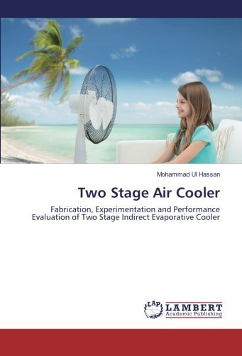 Two Stage Air Cooler: Fabrication, Experimentation and Performance Evaluation of Two Stage Indirect Evaporative Cooler (Two Stage Evaporative Cooler compare prices)