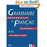 Grammaire progressive du français - Neue deutsche Ausgabe: Niveau intermédiaire mit 600 Übungen