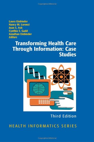 Transforming Health Care Through Information: Case...