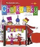 Musicando con . . . Chaikovsky: Y el Cascanueces (Spanish Edition)