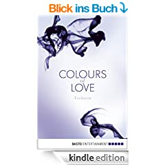 Colours of Love - Verloren: Roman