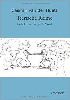 Tierische Reime: - Gedichte nur für große Vögel (German Edition