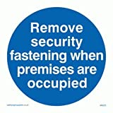 Remove security fastening when premises are occupied - Mandatory Sign