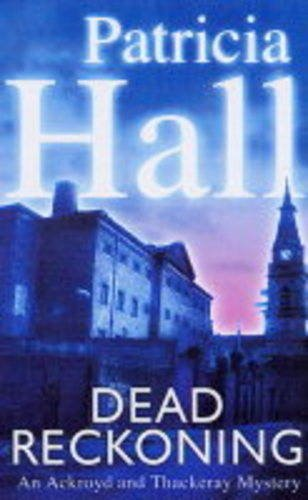 Dead Reckoning (Ackroyd & Thackeray Mystery)