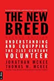 The New Breed - Second Edition: Understanding & Equipping the 21st Century Volunteer
