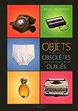 echange, troc Ariel Wizman - Ces objets insolites ou obsolètes que vous pensiez avoir oubliés