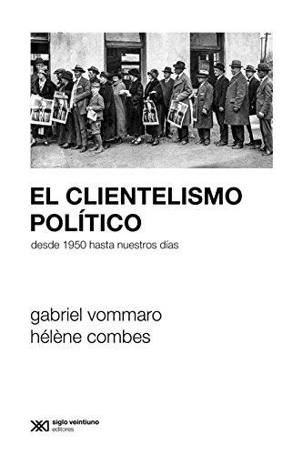El clientelismo político: Desde 1950 hasta nuestros días (Sociología y Política (serie Rumbos teóricos))
