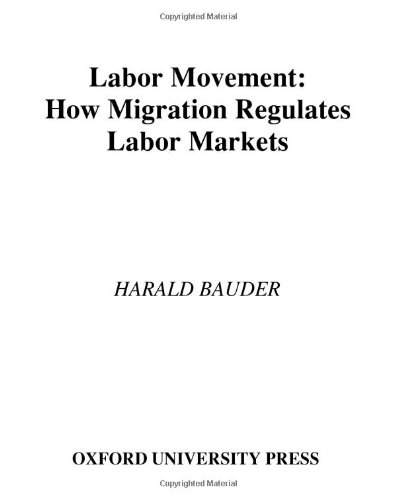 Labor Movement: How Migration Regulates Labor Markets