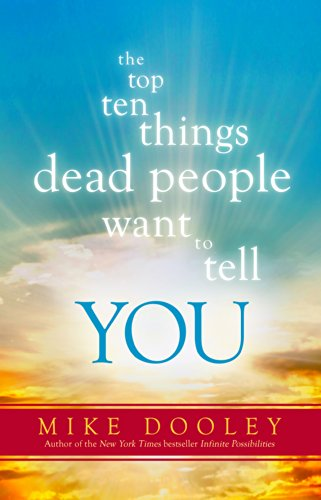 the-top-ten-things-dead-people-want-to-tell-you