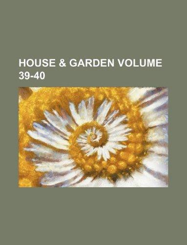 House & garden Volume 39-40
