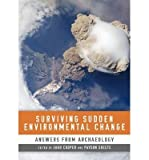 [ [ [ Surviving Sudden Environmental Change: Answers from Archaeology [ SURVIVING SUDDEN ENVIRONMENTAL CHANGE: ANSWERS FROM ARCHAEOLOGY BY Cooper, Jago ( Author ) Feb-15-2012[ SURVIVING SUDDEN ENVIRONMENTAL CHANGE: ANSWERS FROM ARCHAEOLOGY [ SURVIVING SUD