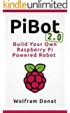 PiBot: Build Your Own Raspberry Pi Powered Robot 2.0 - Revised and Updated (English Edition)