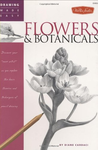 Drawing Made Easy: Flowers & Botanicals: Discover your