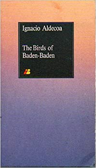 The Birds of Baden-Baden, Ignacio Aldecoa