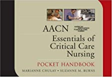 AACN Essentials of Critical Care Nursing Pocket Handbook by Chulay