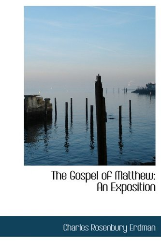 The Gospel of Matthew: An Exposition