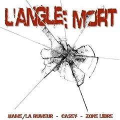 L'angle mort - Hamé, Casey & Zone Libre