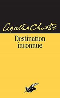 Destination inconnue par Agatha Christie