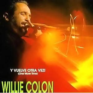 Willie Colón - 癮 - 时光忽快忽慢,我们边笑边哭!
