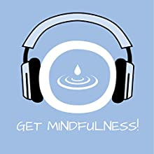 Get Mindfulness! Mindfulness training by hypnosis: For more awareness in your life! (       UNABRIDGED) by Kim Fleckenstein Narrated by Cathy Weber